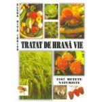 Tratat de hrană vie. 2167 reţete pentru o viaţă fără suferinţe