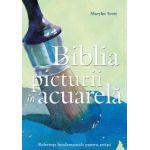 BIBLIA PICTURII IN ACUARELA