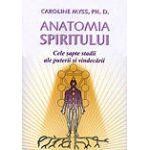 Anatomia spiritului cele şapte stadii ale puterii şi vindecării (Ediţie 2012 )