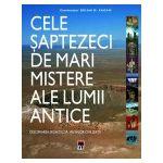 Cele 70 de mari mistere ale lumii antice