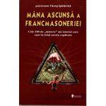 Mana ascunsa a Francmasoneriei. Cele 100 de Mistere ale istoriei care sunt in felul acesta explicate