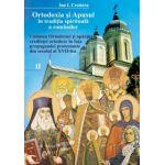 Ortodoxia si Apusul in traditia spirituala a romanilor: unitatea ortodoxiei si apararea credintei ortodoxe in fata propagandei protestante din secolul al XVII-lea, Volumul al II-lea