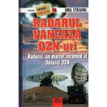 Radarul Vaneaza  Ozn-uri . Radarul , un martor incomod in Dosarul OZN.  Teorii si cercetari nonconventionale vol 13