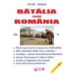Bătălia pentru România - vol. II