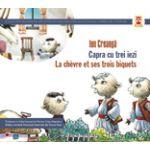 CAPRA CU TREI IEZI / LA CHEVRE ET SES TROIS BIQUETS