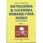 Distrugerea si cucerirea Romaniei fara razboi Vol. 3