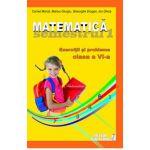Matematica. Exercitii si probleme. Clasa a VI-a, semestrul I 2012-2013