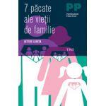 7 păcate ale vieții de familie