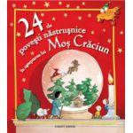24 de povesti nastrusnice in asteptarea lui Mos Craciun