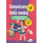 Comunicare in limba romana : clasa pregatitoare + 6 ani