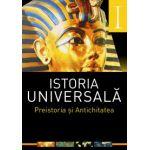 ISTORIA UNIVERSALA VOL 1. PREISTORIA SI ANTICHITATEA