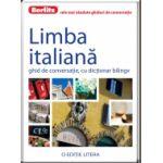 Limba Italiana. Ghid de converstie, cu dictionar bilingv