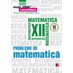 PROBLEME DE MATEMATICA 2013 PENTRU CLASA A XII-A MATE 2000