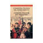 Commedia italiana del Rinascimento/Comedia italiană din Renaştere (vol. I)