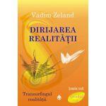 Transurfingul realităţii 4  Dirijarea realității