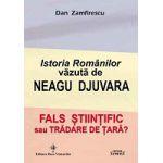 Istoria Romanilor vazuta de Neagu Djuvara. Fals stiintific sau tradare de tara?