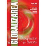 Globalizarea. Manifestări și reacții