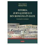 Istoria jurnalismului din Romania in date. Enciclopedie cronologica Editie Cartonata