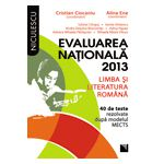 Evaluarea nationala 2013  Limba si literatura romana