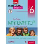 Mate 2013 Initiere MATEMATICA. ARITMETICA, ALGEBRA, GEOMETRIE. CLASA A VI-A PARTEA II