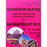 Bacalaureat 2013 Geografie  Ghid de pregatire pentru examen