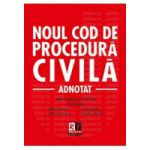 Noul Cod de procedura civila - adnotat Editie actualizata la 15.02.2013