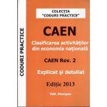 CAEN - Clasificarea activitatilor din economia nationala. Explicat si detaliat Actualizat 2013