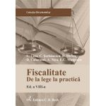 Fiscalitate. De la lege la practica. Editia 8