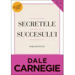 Secretele succesului. Ediţie revizuită Cum să vă faceţi prieteni şi să deveniţi influent