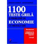 1100 Teste grila si probleme de economie cu rezolvari. Bacalaureat, Admitere in invatamantul superior, Licenta