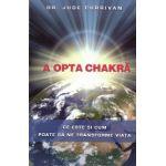 A opta chakră Ce este şi cum poate să ne transforme viaţa