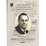 Nae Ionescu si Discipolii sai in Arhiva Securitatii. Volumul V