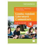Limba română - Literatură - Comunicare  2013 - Clasa a VIII-a - Caiet de exerciţii