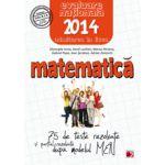 EVALUAREA NATIONALA  2014  MATEMATICA -  75 DE TESTE DUPA MODELUL MEN  CLASA A VIII-A