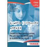 Limba si Literatura Romana clasa a VI-a - Exercitii Recapitulative pe Unitati de Invatare si Subiecte de Teza