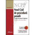 Noul Cod de procedura penala si Legea de punere in aplicare - actualizat 27 august 2013 - cu expunere de motive si index alfabetic