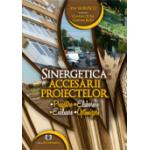 Sinergetica accesării proiectelor. Pregătire, elaborare, evaluare, optimizare