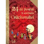 24 de poveşti în aşteptarea Crăciunului - Poveşti celebre istorisite de Anne Lanoë