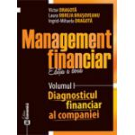 Management financiar. Ediția a doua. Volumul I - Diagnosticul financiar al companiei