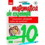 MATEMATICA DE EXCELENTA. PENTRU CONCURSURI, OLIMPIADE SI CENTRELE DE EXCELENTA. CLASA A X-A