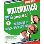 MATEMATICA OLIMPIADE SI CONCURSURI SCOLARE 2013 CLASELE IX-XII