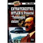 Extraterestrii, Hitler si Proiectul Tehnologiei Stelare - Stranger secret files nr.19
