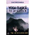 Yoga clasică în practică Yoga... aşa cum se practica odată!