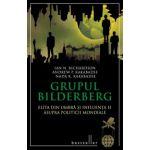 Grupul Bilderberg - Elita din umbră şi influenţa ei asupra politicii mondiale