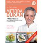 Metoda Dukan vol. 17 - 700 de reţete noi pentru a ajunge la greutatea corectă şi a o păstra definitiv