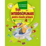 Fise interdisciplinare pentru clasele primare, clasa a IV-a