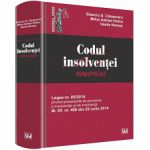 Codul insolventei comentat 2014 - Legea nr. 85/2014 privind procedurile de prevenire a insolventei si de insolventa M. Of. nr. 466 din 25 iunie 2014