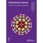 Comunicarea umană. Pragmatică, paradox şi patologie