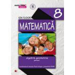 Mate 2014 - 2015 Initiere MATEMATICA - ALGEBRA, GEOMETRIE. CLASA A VIII-A - PARTEA I