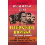 Bacalaureat 2015  Literatura Romana - comentarii si eseuri